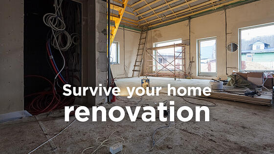 4 Tips that Will Help You Survive Your Home Renovation