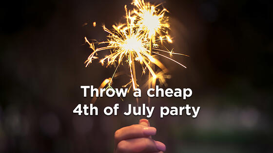 5 Essentials You Need to Throw a Cheap Fourth of July Party