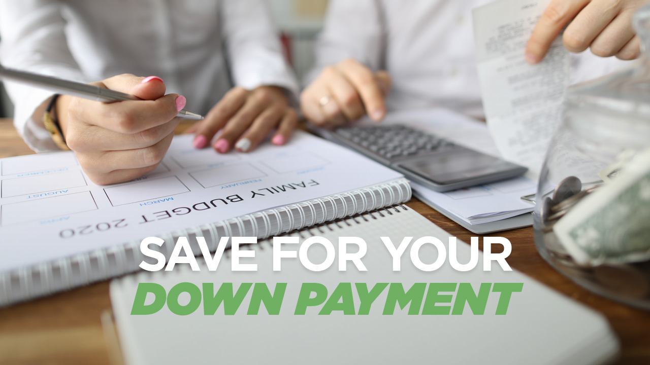 tips to help you save money for your home down payment